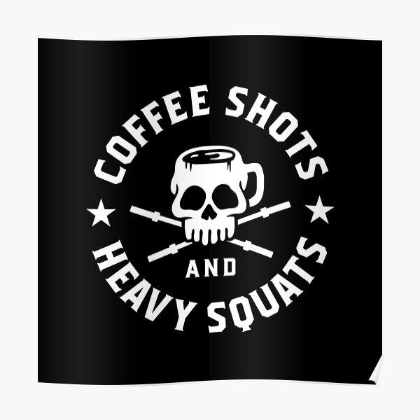 Kaffeeschüsse vor schweren Kniebeugen!  Erstaunliches Kunstwerk für Fitnessbegeisterte, deren Beintraining hauptsächlich von Kaffeeaufnahmen angetrieben wird!  Perfekt für alle Sportler, die keinen Beintag auslassen! Ein tolles Geschenk für Ihren Fit Poster
