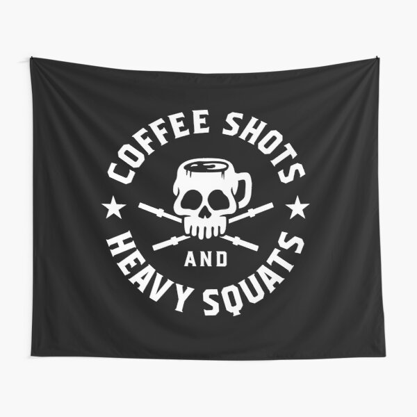 Coffee Shots And Heavy Squats Tapestry
