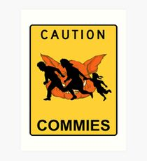 CAUTION commies RUN ! Art Print