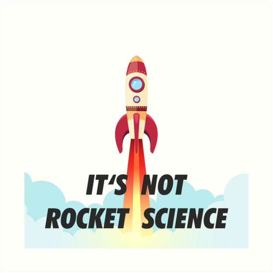 Its Not Rocket Science