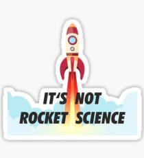 It's not rocket science Sticker