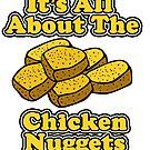 All About The Chicken Nuggets Food Humor by doonidesigns