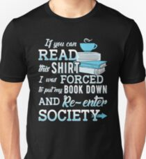 I Was Forced To Put My Book Down...Book Lover Funny. Unisex T-Shirt