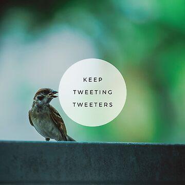 Keep tweeting by SingerNZ