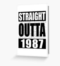 Straight Outta 1987 Funny 30th Birthday Gift Greeting Card