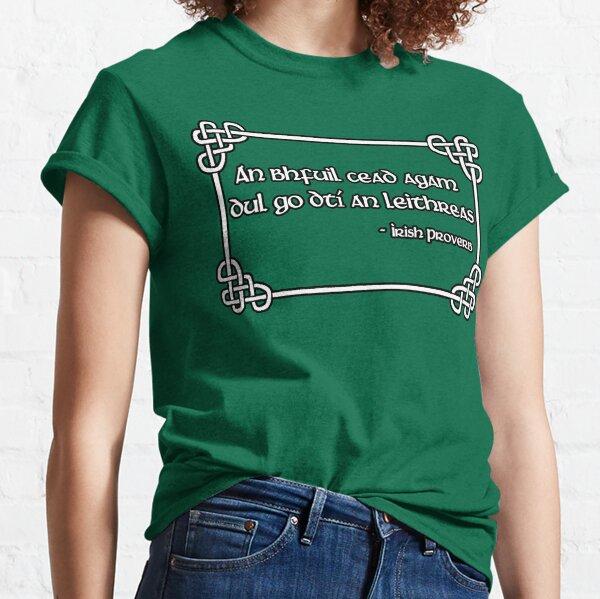 An Irish Proverb Classic T-Shirt