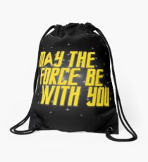May the Force Be With You Drawstring Bag