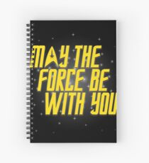 May the Force Be With You Spiral Notebook