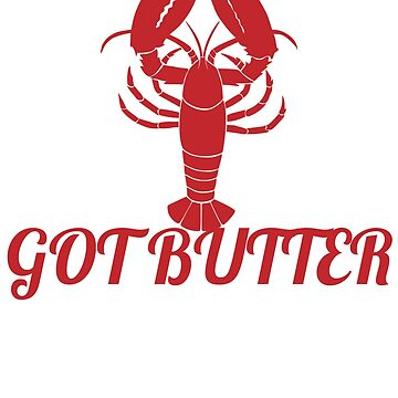 Got Butter  Shirt by goool