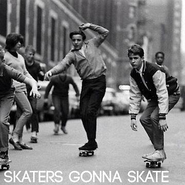 skaters gonna skate by nonchalant