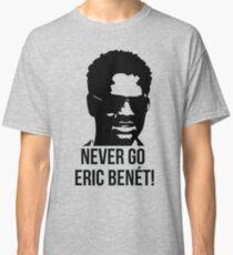 Never Go.. Classic T-Shirt