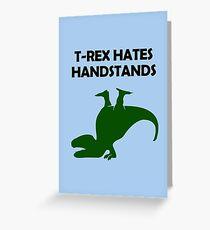 T-Rex Hates Handstände Grußkarte