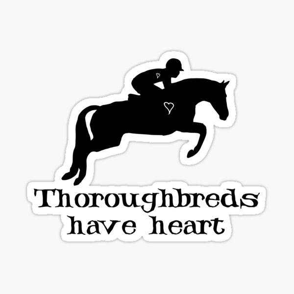 Thoroughbred's have Heart Sticker
