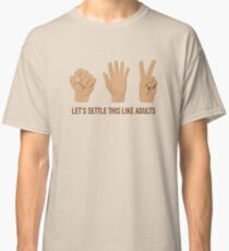 Rock, paper, scissors, let's settle this like adults Classic T-Shirt