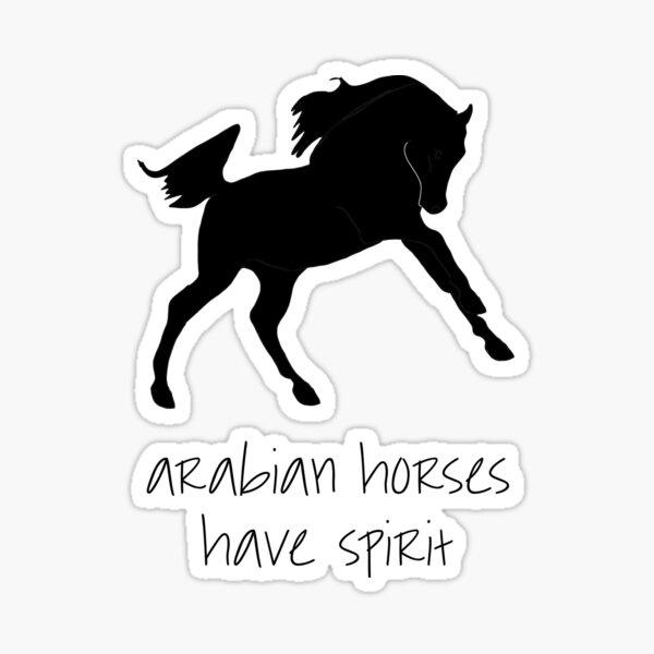 Arabian Horses have spirit! Sticker