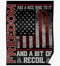 FREEDOM HAS A NICE RING TO IT AND A BIT OF RECOIL Poster