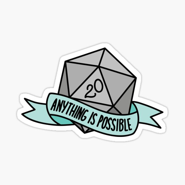 D20 - Anything is Possible Sticker