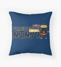 programmer : i am a programmer. i am like a ninja Throw Pillow