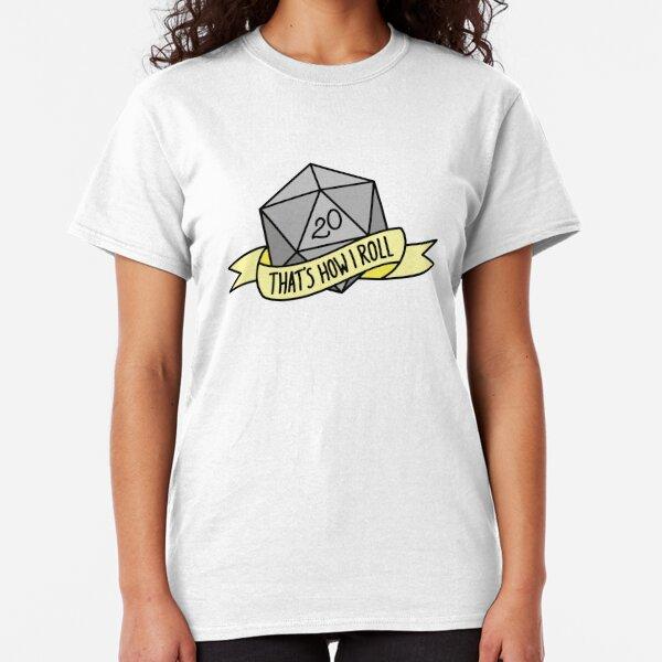D20 - That's How I Roll Classic T-Shirt