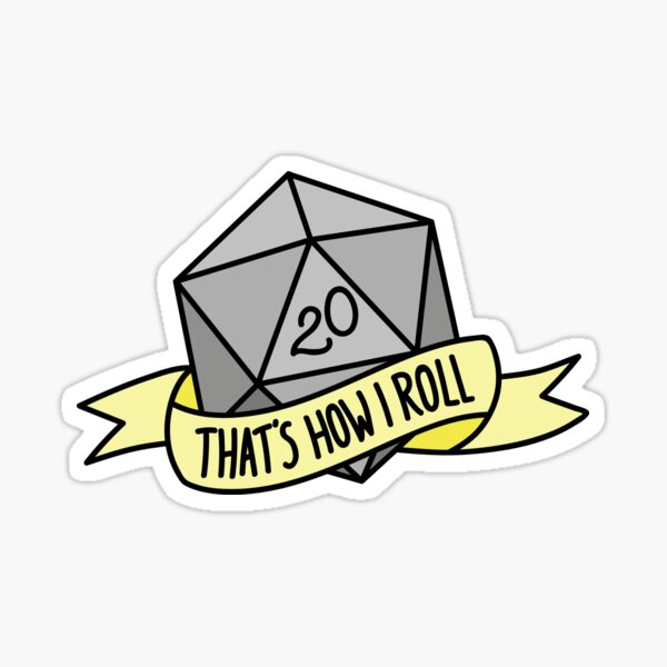 D20 - That's How I Roll Sticker