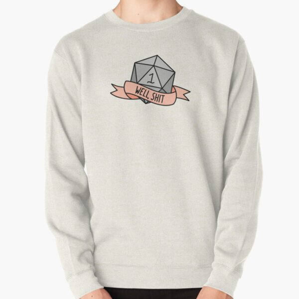 D20 - Well, Shit Pullover Sweatshirt