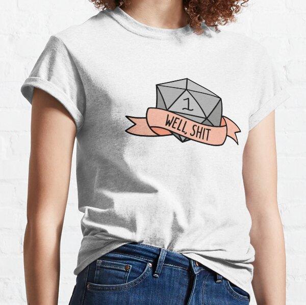 D20 - Well, Shit Classic T-Shirt
