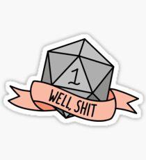 D20 - Well, Shit Sticker