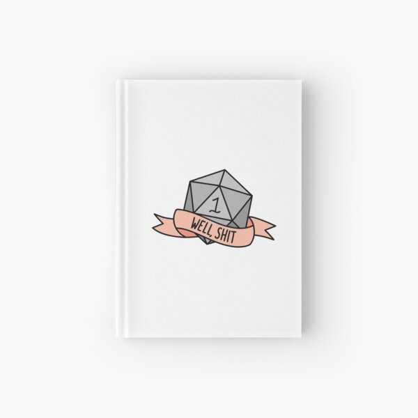 D20 - Well, Shit Hardcover Journal