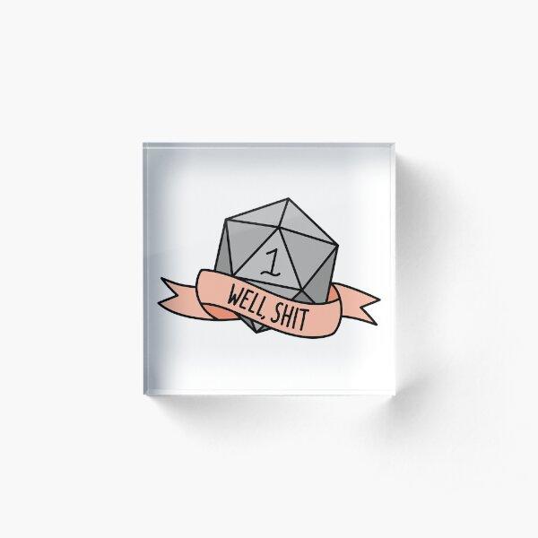D20 - Well, Shit Acrylic Block