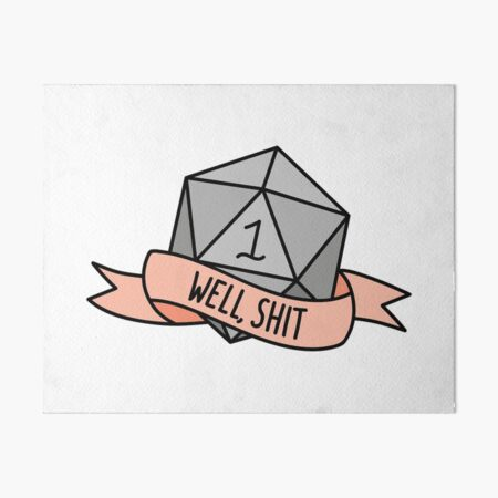 D20 - Well, Shit Art Board Print