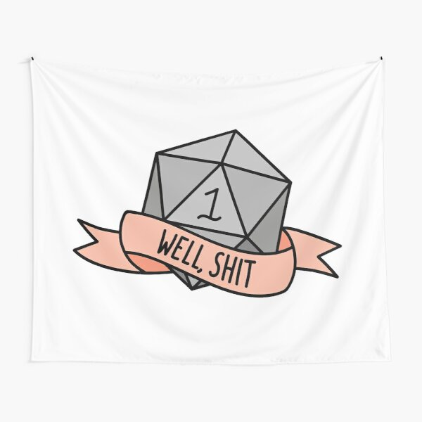 D20 - Well, Shit Tapestry