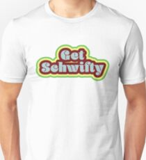 Get Schwifty Slim Fit T-Shirt