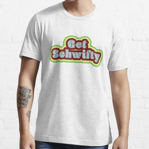Get Schwifty Essential T-Shirt