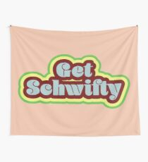 Get Schwifty Wall Tapestry