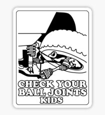 Check your Ball Joints Kids Sticker