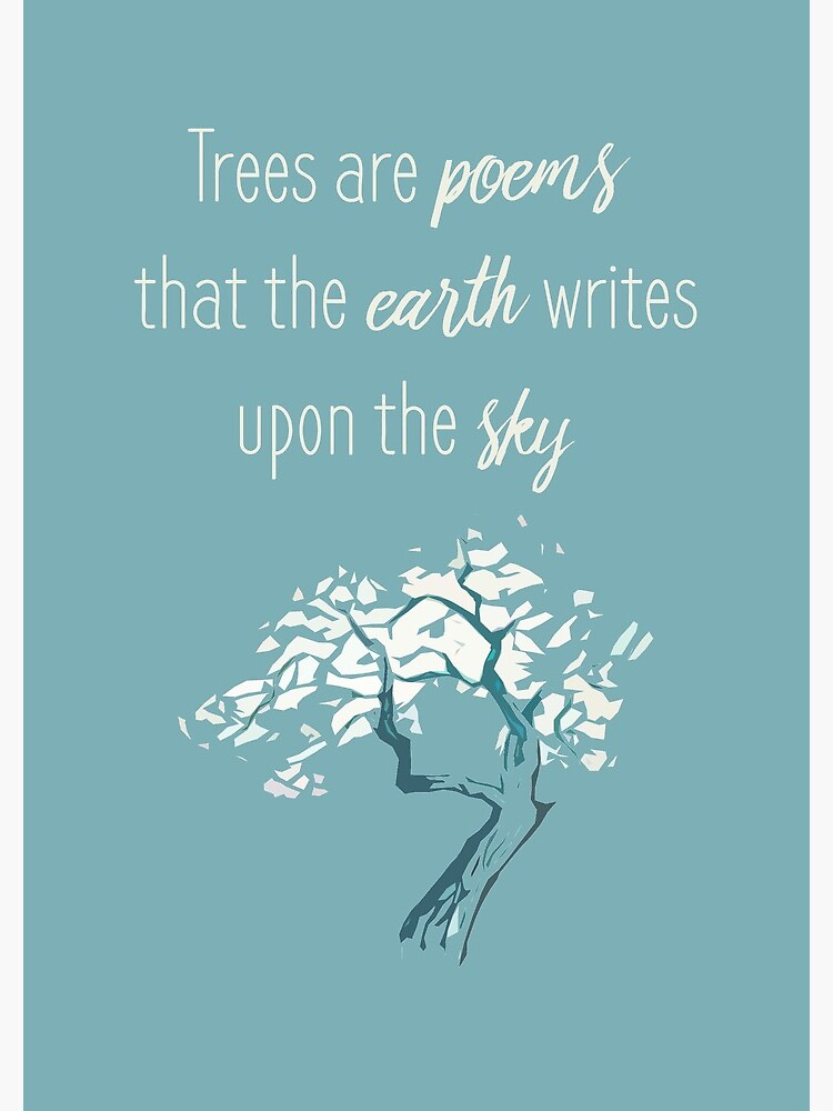 """""""Trees are poems"""" Inspirational quote by rustystorm"""