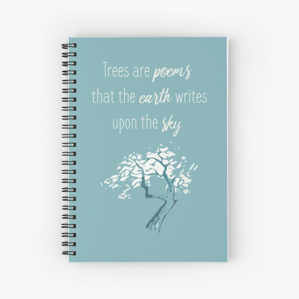 """""""Trees are poems"""" Inspirational quote Spiral Notebook"""