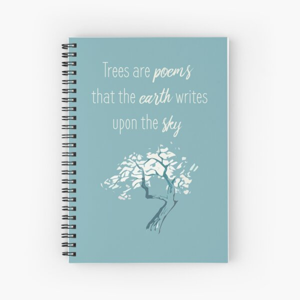 """Trees are poems"" Inspirational quote Spiral Notebook"
