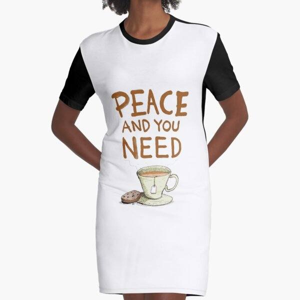 Peace and you need Tea Graphic T-Shirt Dress