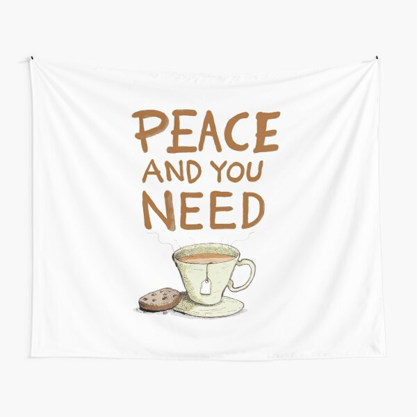 Peace and you need Tea Tapestry
