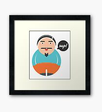 Sup says the dude Framed Print