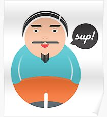 Sup says the dude Poster