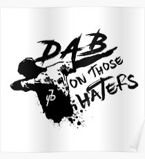 DAB ON THOSE HATERS Poster
