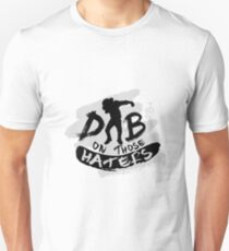 DAB ON THOSE HATERS Unisex T-Shirt