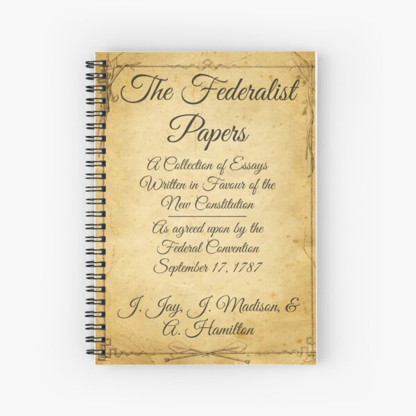 The Federalist Papers - US Constitution - Alexander Hamilton Spiral Notebook