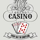 Grand Casino Every Day I'm Shuffling by HandDrawnTees