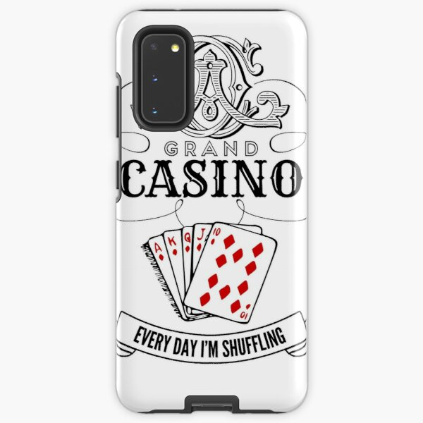 Grand Casino Every Day I'm Shuffling Samsung Galaxy Tough Case