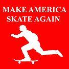 Make America Skate Again by strayfoto