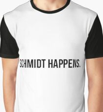 schmidt happens  Graphic T-Shirt