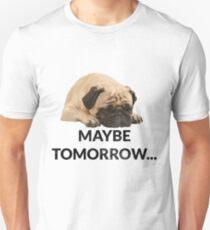 Maybe Tomorrow Sleeping Pug T-Shirt